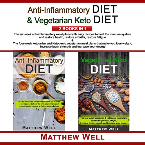 Anti-Inflammatory Diet & Vegetarian Keto Diet: 2 Books in 1 cover art