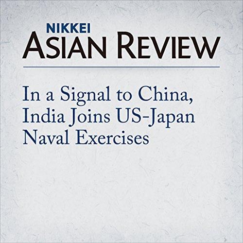 In a Signal to China, India Joins US-Japan Naval Exercises | Akira Hayakawa