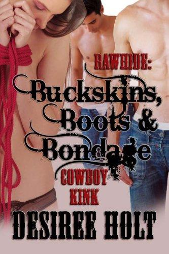 Rawhide: Buckskins, Boots & Bondage (English Edition)