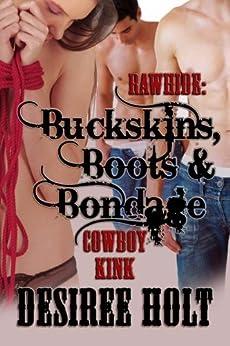 Rawhide: Buckskins, Boots & Bondage by [Desiree Holt]