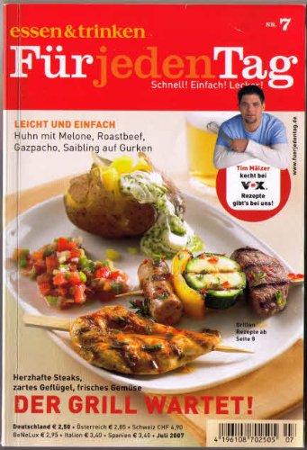 Herzhafte Steaks, zartes Geflügel, frisches Gemüse - DER GRILL WARTET! Tim Mälzer kocht bei VOX (Essen & Trinken für jeden Tag) - Juli 2007
