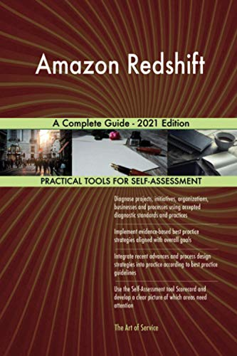 Amazon Redshift A Complete Guide - 2021 Edition