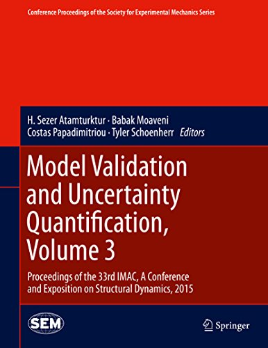 Model Validation and Uncertainty Quantification, Volume 3: Proceedings of the 33rd IMAC, A Conference and Exposition on Structural Dynamics, 2015 (Conference ... Mechanics Series) (English Edition)