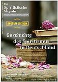 Das Spiritistische Magazin, Ausgabe 8, Sonderedition: Geschichte des Spiritismus in Deutschland (German Edition)