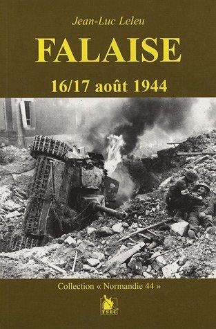 Falaise 16/17 août 1944 : Un mythe revisité