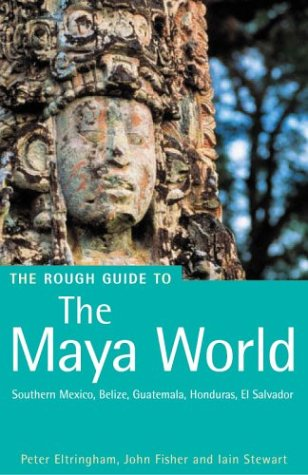 guidebooks 2 The Rough Guide to The Maya World 2 (Rough Guide Travel Guides)
