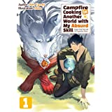 Campfire Cooking in Another World with My Absurd Skill: Volume 1 (English Edition)