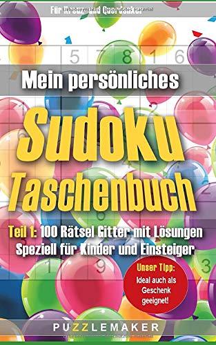 Mein persönliches Sudoku Taschenbuch: Teil 1: 100 Rätsel Gitter inkl. Lösungen – Speziell für Kinder und Einsteiger