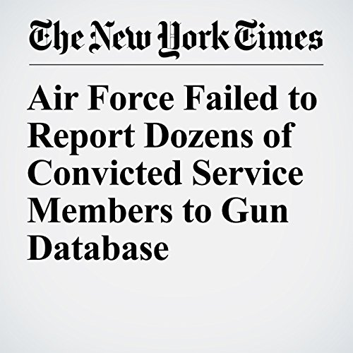 Air Force Failed to Report Dozens of Convicted Service Members to Gun Database copertina
