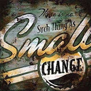 Small Change by Rodney White. Size 36.00 X 36.00 Art Poster Print on Canvas