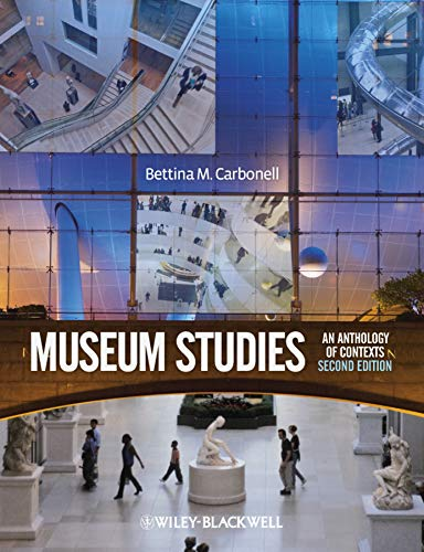 Compare Textbook Prices for Museum Studies: An Anthology of Contexts 2 Edition ISBN 9781405173810 by Carbonell, Bettina Messias