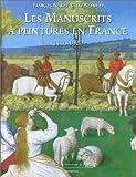 Les manuscrits à peinture en France 1440-1520