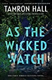 Image of As the Wicked Watch: The First Jordan Manning Novel (Jordan Manning series, 1)