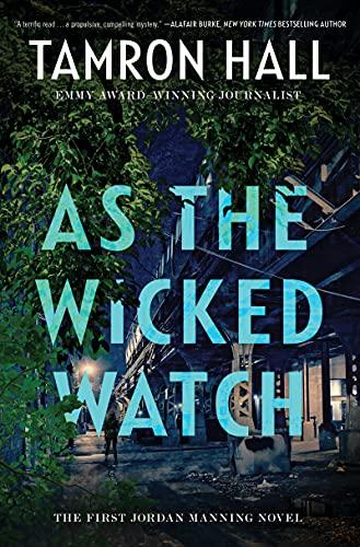 As the Wicked Watch: The First Jordan Manning Novel (Jordan Manning series, 1)