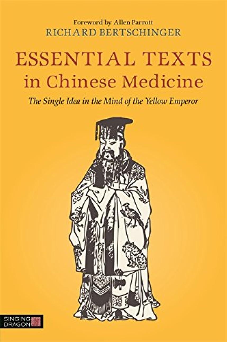 祖父母を訪問トレーダー典型的なEssential Texts in Chinese Medicine: The Single Idea in the Mind of the Yellow Emperor