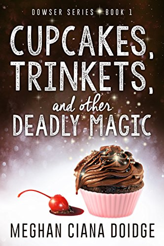 Cupcakes, Trinkets, and Other Deadly Magic (Dowser Series Book 1) (English Edition)