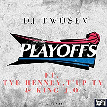 Playoffs (feat. Tye Henney, T'up Ty & King J.O)