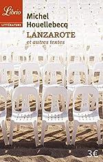 Lanzarote et autres textes de Michel Houellebecq