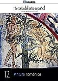 Pintura románica (Historia del Arte Español nº 12)