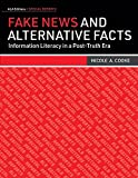 Fake News and Alternative Facts: Information Literacy in a Post-Truth Era (Ala Editions Special Reports)