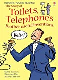 The Story Of Toilets, Telephones and Other Useful Inventions (3.1 Young Reading Series One (Red))