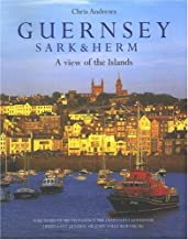 Guernsey, Sark & Herm: A View of the Islands