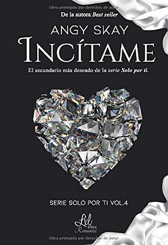 Incítame (Serie Solo por ti)