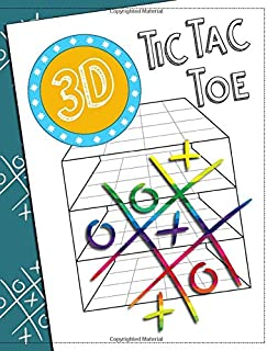3D Tic Tac Toe: Notebook with 4x4x4 Cubic Grid Game Boards For Kids And Adults to Play 4-in-a-row XO in a 3-dimensional playing field - 4 Boards per page, 200 Boards in total (Fun Paper Games)