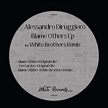 Blame Others Ep - Inc. White Brothers Remix