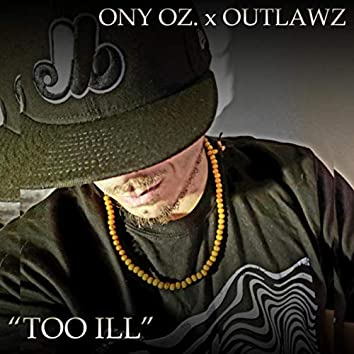 Too Ill (feat. Outlawz)