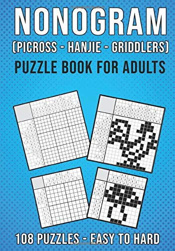 Nonograms Picross Hanjie Griddlers Puzzle Book: Picture Cross Logic Puzzles for Adults | Easy to Hard
