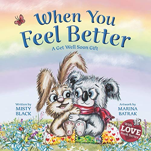 When You Feel Better: A Get Well Soon Gift (With Love Collection)