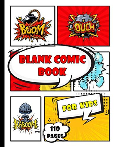 blank comic book for kids to write stories: Create Your Own Comics |Large Comic Strips 8.5' x 11'|29 Different Layouts of fun and unique templates ... Notebook and Sketchbook for Kids and Adults.