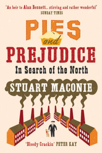 Ebook Pies And Prejudice In Search Of The North By Stuart Maconie