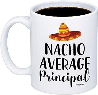 MyCozyCups Gift For Principal - Nacho Average Principal 11oz Coffee Mug - Birthday, Appreciation, Retirement Gift