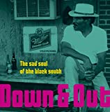 Down & Out-The Sad Soul Of The Black South [Vinilo]