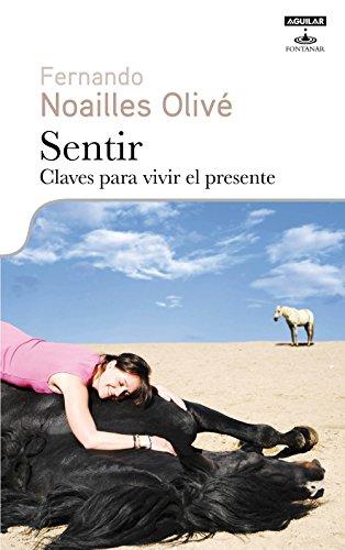 Sentir. Claves para vivir el presente eBook: Olivé, Fernando Noailles : Amazon.es: Tienda Kindle