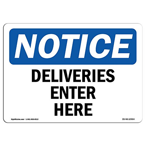 OSHA Notice Signs - Deliveries Enter Here Sign | Extremely Durable Made in The USA Signs Or Heavy Duty Vinyl Label Decal | Protect Your Construction Site, Warehouse, Shop Area & Business