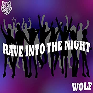 Rave into the Night