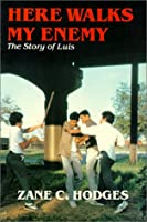 Here walks my enemy: The story of Luis 0960757619 Book Cover