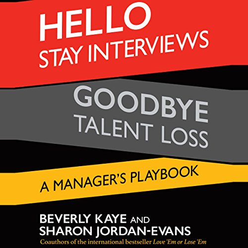 Hello Stay Interviews, Goodbye Talent Loss: A Manager's Playbook                   De :                                                                                                                                 Beverly Kaye,                                                                                        Sharon Jordan-Evans                               Lu par :                                                                                                                                 Julie Eickhoff                      Durée : 1 h et 46 min     Pas de notations     Global 0,0