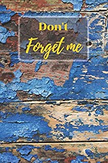 Don't Forget Me: Internet Password Logbook with alphabetical tabs.Blue Wooden Wall.Oldy.Vintage Atmosphere.Personal Address of websites, usernames, ... printed format.Size 6x9 inches