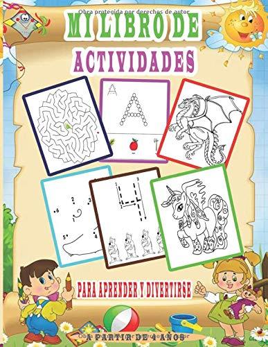 Mi libro De Actividades Para Aprender y Divertirse a Partir De 4 Años: 120 páginas para aprender a escribir letras y números, juegos, colorear unicornios, dragones, rompecabezas