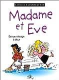 Madame et Eve, tome 4 - Remue-ménage à deux