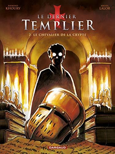 Dernier Templier (Le) - Saison 1 - tome 2 - Chevalier de la crypte (2/4)