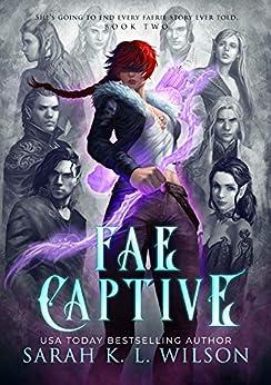 Fae Captive (Tangled Fae Book 2) by [Sarah K. L. Wilson]