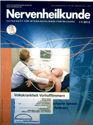 Nervenheilkunde 2011, Fachschrift für interdisziplinäre Fortbildung Nr. 11 - Vorhofflimmern, Uhrentest bei Patienten mit schwerer Aphasie, Diagnose und Pharmakotherapie bei Morbus Parkinson