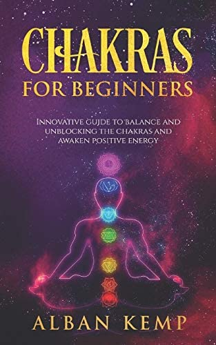 Chakras for Beginners Innovative Guide to Balance and Unblocking the Chakras and Awaken Positive product image