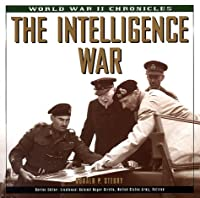 The Intelligence War (World War II Chronicles (Metro Books (Firm)).)