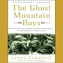 The Ghost Mountain Boys: Their Epic March and the Terrifying Battle for New Guinea